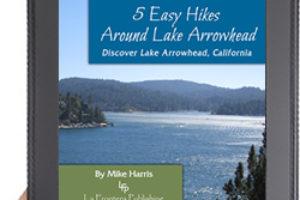 Coming Soon — 5 Easy Hikes Around Lake Arrowhead